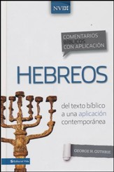 Comentario Bíblico con Aplicación NVI: Hebreos  (The NIV Application Commentary Series: Hebrews)
