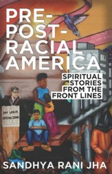 Pre-Post-Racial America: Spiritual Stories from the Front Lines - eBook