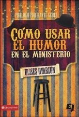 Cómo Usar el Humor en el Ministerio  (How to Use Humor in the Ministry)