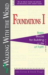 Foundations I: Basic Blocks for Building a Life of Faith - eBook