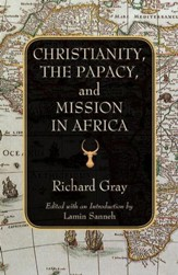 Christianity, the Papacy, and Mission in Africa