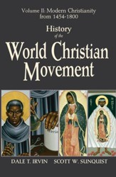 Modern Christianity from 1454-1800, Volume 2: History  of the World Christian Movement