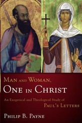 Man and Woman, One in Christ: An Exegetical and Theological Study of Paul's Letters - eBook
