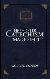 The Shorter Catechism Made Simple - eBook
