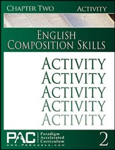 PAC English 2: Composition Skills Activities Booklet, Chapter 2