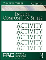 PAC English 2: Composition Skills Activities Booklet, Chapter 3