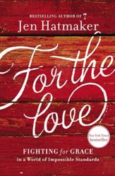 For the Love: Fighting for Grace in a World of Impossible Standards - eBook