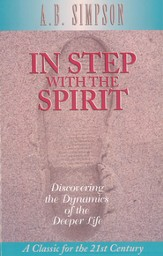 In Step with the Spirit: Discovering the Dynamics of the Deeper Life - eBook