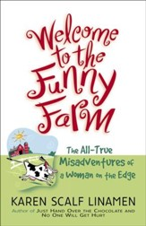 Welcome to the Funny Farm: The All-True Misadventures of a Woman on the Edge - eBook