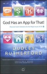God Has an App for That! Discover God's Solution for the Major Issues of Life