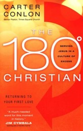 The 180 Degree Christian: Serving Jesus in a Culture of Excess - Slightly Imperfect