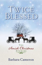 Twice Blessed: Two Amish Christmas Stories - eBook
