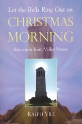 Let The Bells Ring Out On Christmas Morning: Selections From Valley Verses