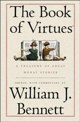 The Book of Virtues: A Treasury of Great Moral Stories