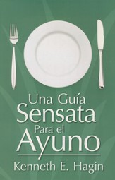 Una Guia Sensata Para el Ayuno  (A Commonsense Guide to Fasting)