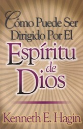 Cómo Puede Ser Dirigido Por El Espíritu de Dios  (How You Can Be Led by the Spirit of God)