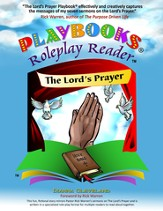 The Lord's Prayer Playbook ® : A Roleplayer Story for Multiple Readers