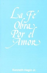 La Fe Obra por el Amor  (Faith Worketh by Love)
