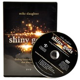 shiny god's: Finding Freedom from Things That Distract Us: DVD with Leader Guide