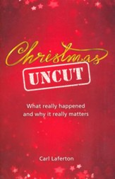 Christmas Uncut: What Really Happened and Why it Really Matters