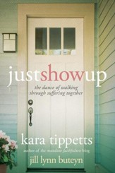 Just Show Up: The Dance of Walking through Suffering Together - eBook