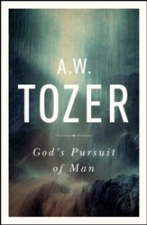God's Pursuit of Man: Tozer's Profound Prequel to The Pursuit of God - eBook