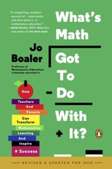 What's Math Got to Do with It?: How Teachers and Parents Can Transform Mathematics Learning and Inspire Success - eBook
