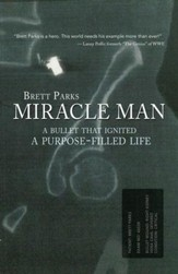 Miracle Man: A Bullet That Ignited a Purpose-Filled Life - eBook