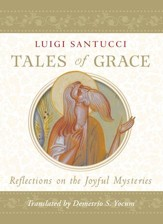 Tales of Grace: Reflections on the Joyful Mysteries - eBook