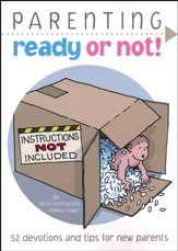 Parenting: Ready or Not! (KJV) 52 Devotions and Tips for New Parents