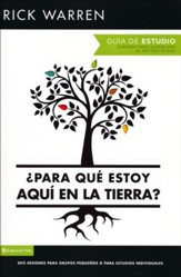 ¿Para Qué Estoy Aquí en la Tierra? Guia  (What On Earth Am I Here For? Study Guide)
