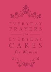 Everyday Prayers for Everyday Cares for Women - eBook