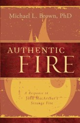 Authentic Fire: A Response to John MacArthur's Strange Fire - eBook
