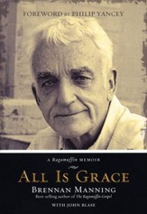 All Is Grace: A Ragamuffin Memoir  - Slightly Imperfect