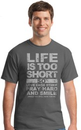 Life Is Too Short Shirt, Gray, XX-Large