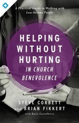 Helping Without Hurting in Church Benevolence: A Practical Guide to Walking with Low-Income People - eBook