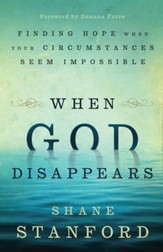 When God Disappears: Finding Hope When Your Circumstances Seem Impossible - eBook