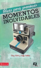 Ideas para Provocar Momentos Inolvidables  (Memory Makers: 50 Moments Your Kids Will Never Forget)