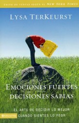 Emociones Fuertes Decisiones Sabias  (Unglued: Making Wise Choices in the Midst of Raw Emotions)