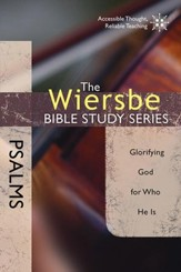 Psalms: The Warren Wiersbe Bible Study Series