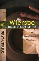 Proverbs: The Warren Wiersbe Bible Study Series