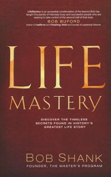 Life Mastery: Discover the Timeless Secrets to Living Life as Jesus Did