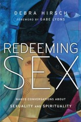 Redeeming Sex: Naked Conversations About Sexuality and Spirituality - eBook