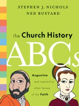 The Church History ABCs: Augustine and 25 Other Heroes of the Faith - eBook