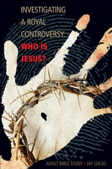 Investigating a Royal Controversy: Who is Jesus? Adult Bible Study, NKJV - Slightly Imperfect