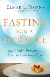 Fasting for a Miracle: How God's Power Can Overcome the Impossible - Slightly Imperfect