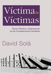 Victima de victimas: Theory, Practice, and Application of Family Constellations - eBook
