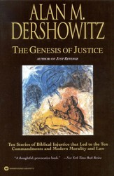 The Genesis of Justice: Ten Stories of Biblical Injustice that Led to the Ten Commandments and Modern Morality and Law - eBook
