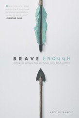 Brave Enough: Getting Over Our Fears, Flaws, and Failures to Live Bold and Free - eBook