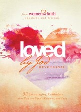Loved by God Devotional: 52 Encouraging Reminders That You Are Seen, Known, and Free - eBook